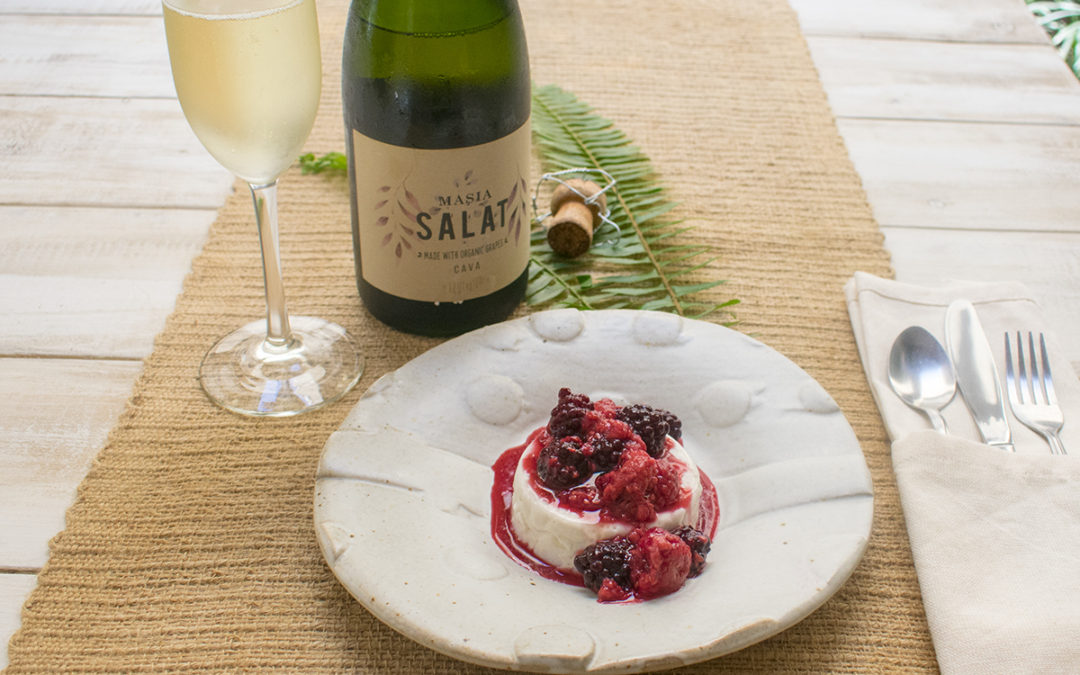 Masia Salat Cava from Dry Farm Wines & Vanilla Panna Cotta with Mixed Berry Compote – POTG Test Kitchen
